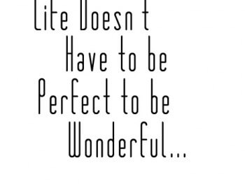 Ban Perfection Series: Life Doesn't Have To Be Perfect
