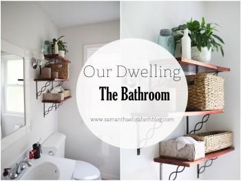 Our Dwelling: Bathroom Home Tour