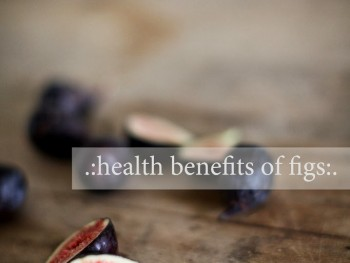 Health Benefits of Figs: my new favorite!